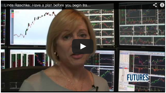 Linda Raschke: Have a plan before you begin trading