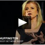 Arianna Huffington: How To Succeed? Get More Sleep