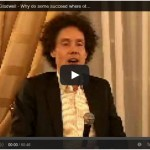 Malcolm Gladwell: Why Do Some Succeed Where Others Fail? What Makes High-Achievers Different?
