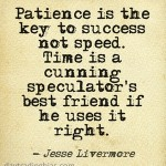Jesse Livermore on Patience