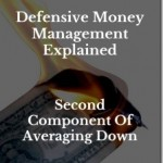 DefensiveMoneyManagementExplained_2ndComponentOfAveragingDown