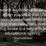 Jesse Livermore on Being Broke