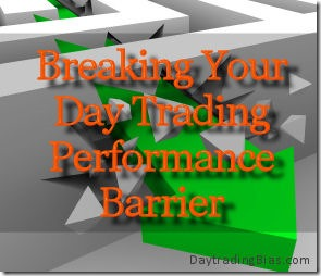 Breaking Your Day Trading Performance Barrier