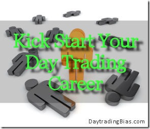 Kick Start Your Day Trading Career