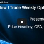 Price Headley: How I Trade Weekly Options
