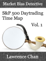 Market Bias Detective: S&P 500 Daytrading Time Map Vol. 1