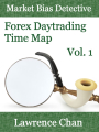 Market Bias Detective: Forex Daytrading Time Map Vol. 1