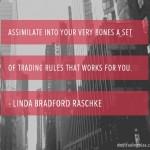 Linda Bradford Raschke on Rules