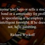 Richard Wyckoff on Gambling