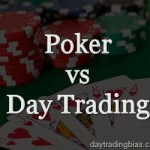 5 Similarities Between Profitable Day Traders And Professional Poker Players