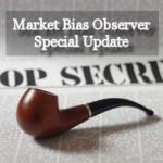 MarketBiasObserver Special Update